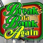 Break da Bank Again Microgaming kolikkopelit thumbnail